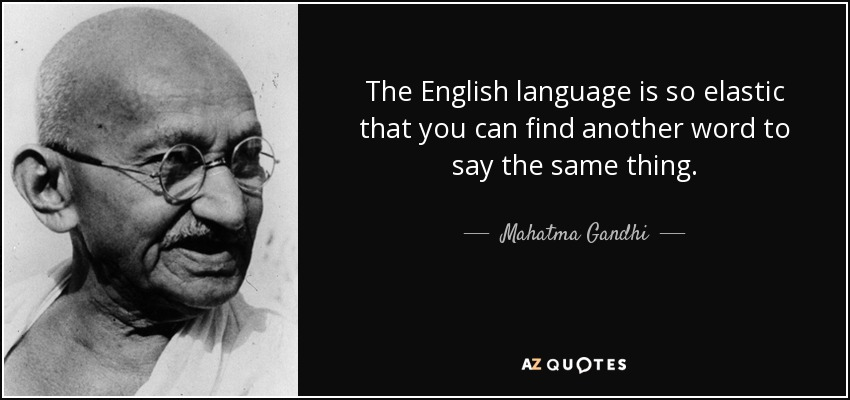 quote-the-english-language-is-so-elastic-that-you-can-find-another-word-to-say-the-same-thing-mahatma-gandhi-128-88-01