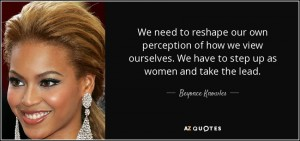 quote-we-need-to-reshape-our-own-perception-of-how-we-view-ourselves-we-have-to-step-up-as-beyonce-knowles-59-75-18