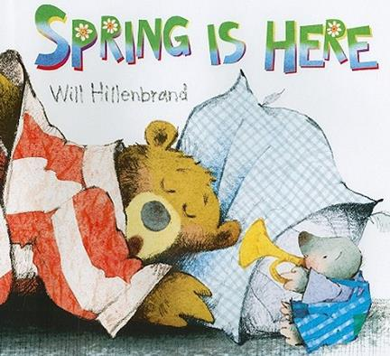 spring is here de Will Hillenbrand